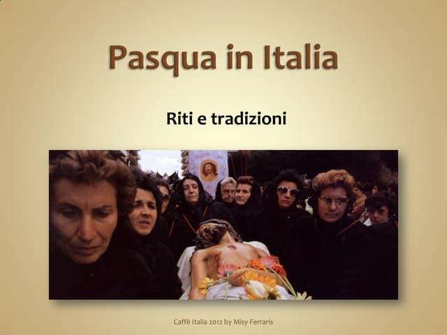 Pasqua in italia: riti e tradizioni