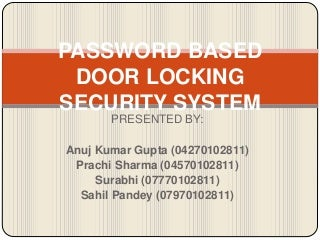 Password based door locking system