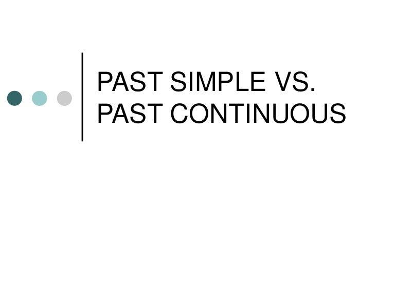 Past simple vs past continuous