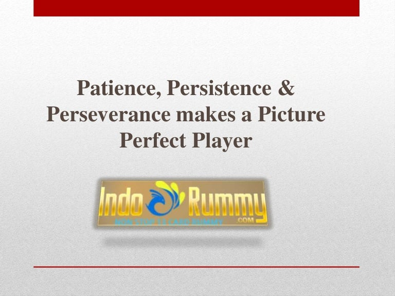 patience persistence perseverance makes a picture perfect player