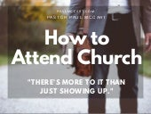How to Attend Church