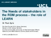 The Needs of Stakeholders in the RDM Process - the role of LEARN