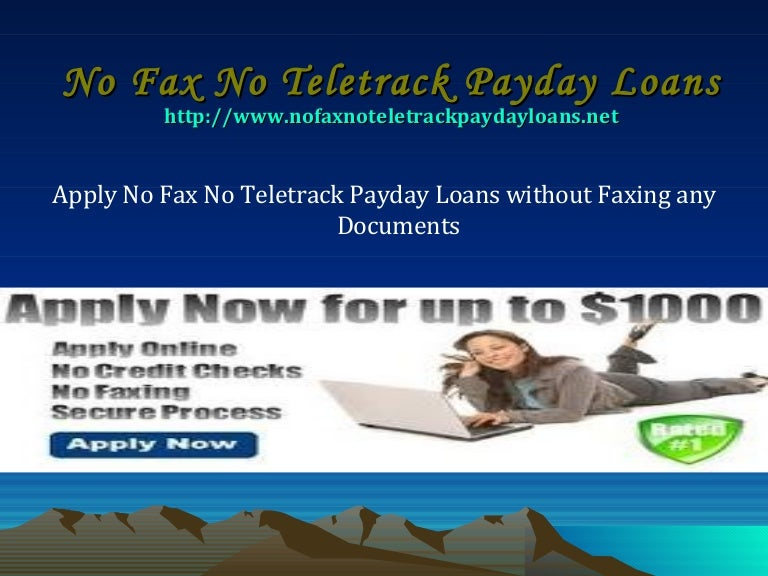 Apply No Fax No Teletrack Payday Loans without Faxing any ...