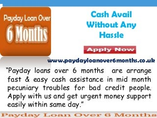 Payday Loans Over 6 Month Offer Cash With No Delays