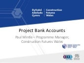 Construction Futures Wales - Project Bank Accounts