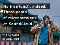 No Free Lunch, Indeed: Three Years of Micro-services at SoundCloud
