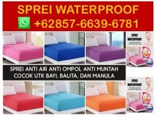 Sprei waterproof motif , Distributor 0857-6639-6781 ( WA ), Sprei Waterproof