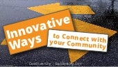 Innovative Ways to Connect with your Community