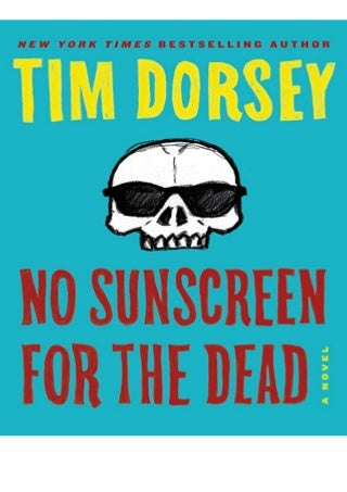 [PDF] No Sunscreen for the Dead A Novel (Serge Storms Book 22) unlimited