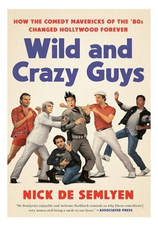 PDF Wild and Crazy Guys How the Comedy Mavericks of the '80s Changed Hollywood Forever for ipad