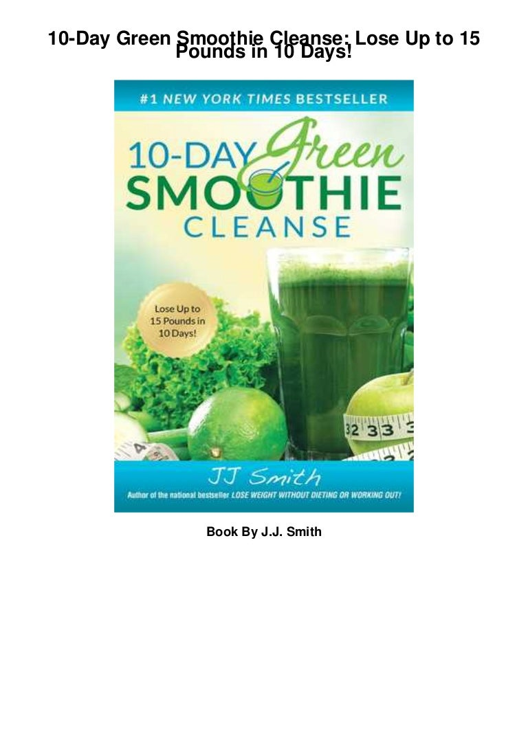 Pdf10 Day Green Smoothie Cleanse Lose Up To 15 Pounds In 10 Days Fu