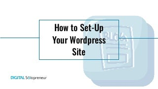 How to Set-up Your WordPress Site - Digital Solopreneur