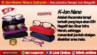 K-Ion Nano Nissa Sabyan K-Link Di Waringin Timur WA 08114494181