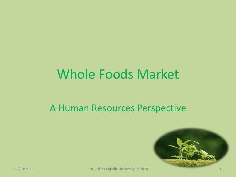 case studywhole foods Who is a whole foods customer, really i know how users experience my software in my role as a project management software project manager, i knew how to ask good questions and build a case for.