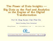 The Power of Data Insights - Big Data as the Fuel and Analytics as the Engine of the Digital Transformation