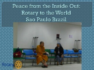 Peace From the Inside Out - From Rotary to the World