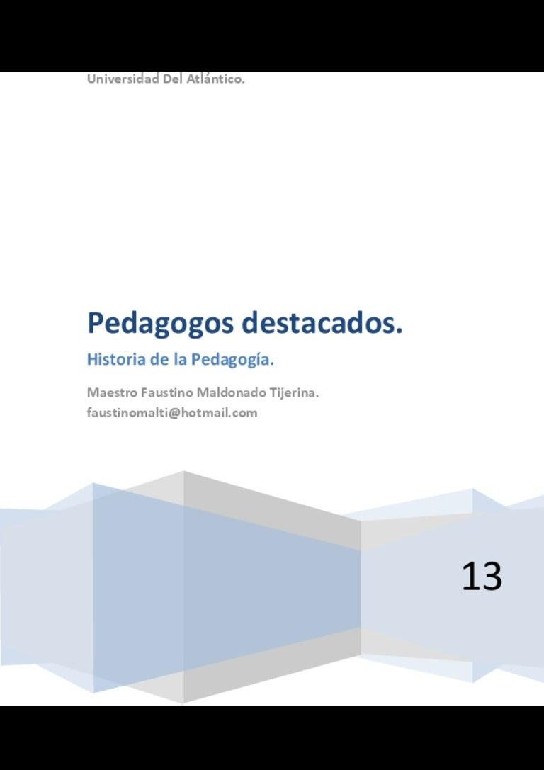 Pedagogos destacados. historia de la pedagogía.