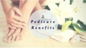 Some Benefits Of Pedicure.