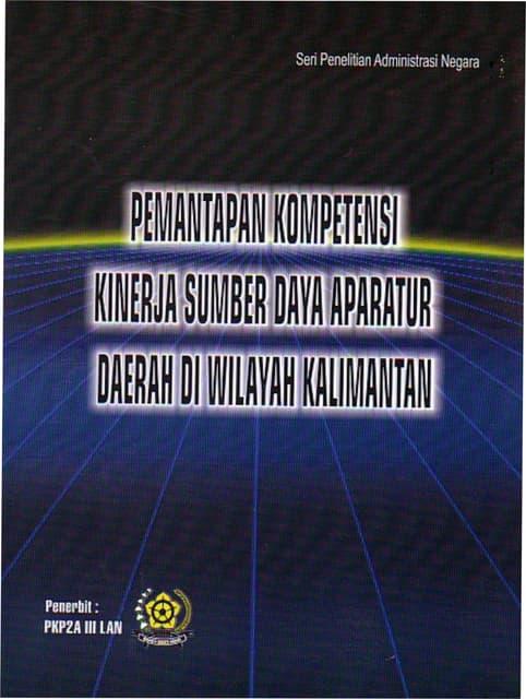 Pemantapan Kompetensi Kinerja Sumber Daya Aparatur Daerah di Wilayah Kalimantan