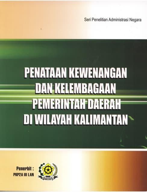 Penataan Kewenangan dan Kelembagaan Pemerintah Daerah di Wilayah Kalimantan
