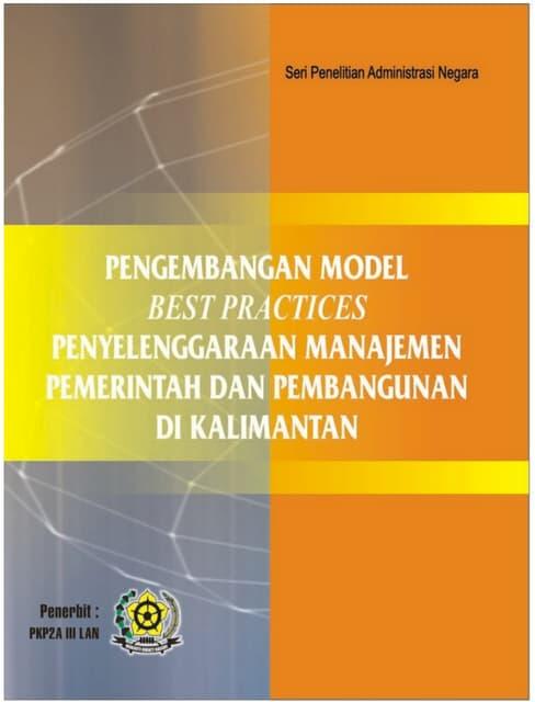 Pengembangan Model Best Practices Penyelenggaraan Manajemen Pemerintah dan Pembangunan di Kalimantan