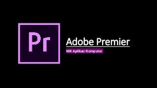 Pengenalan Aplikasi Adobe Premiere
