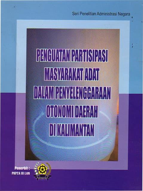 Penguatan Partisipasi Masyarakat Adat Dalam Penyelenggaraan Otonomi Daerah di Kalimantan