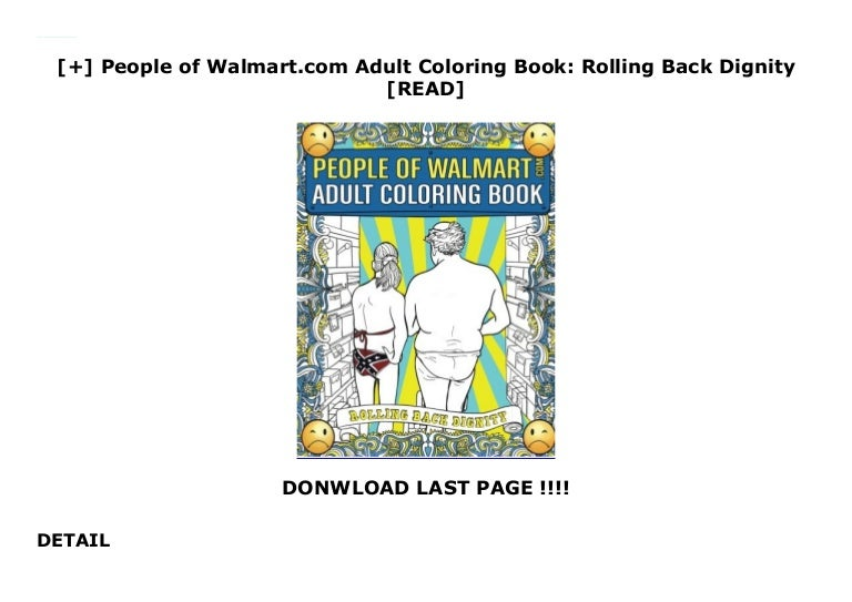 People Of Walmart.com Adult Coloring Book: Rolling Back Dignity …