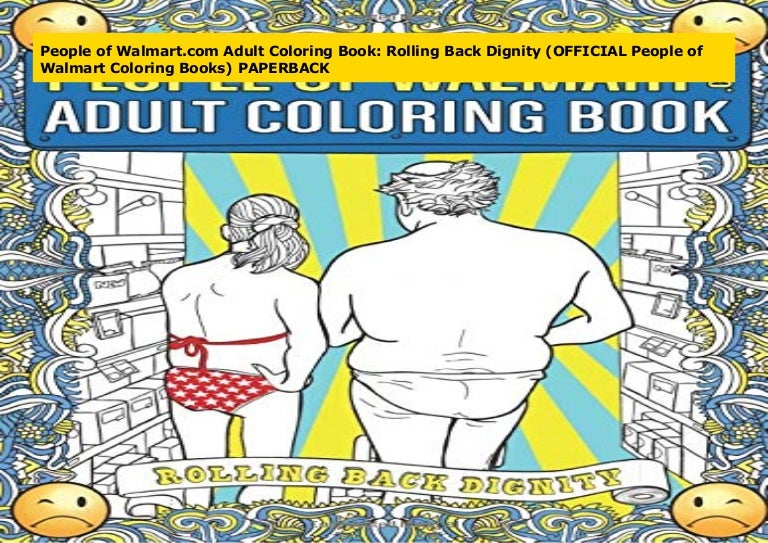 People Of Walmart.com Adult Coloring Book: Rolling Back Dignity (OFFI…
