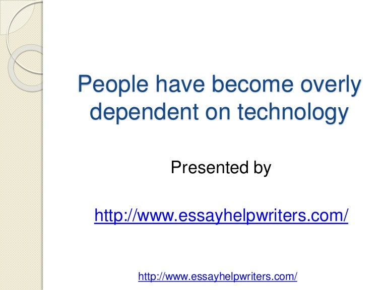 dependent to technology Synonyms for dependent at thesauruscom with free online thesaurus, antonyms, and definitions find descriptive alternatives for dependent.