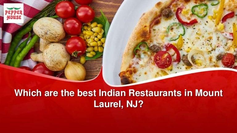 Tremendous Best Indian Restaurants In Mount Laurel Nj Beutiful Home Inspiration Truamahrainfo