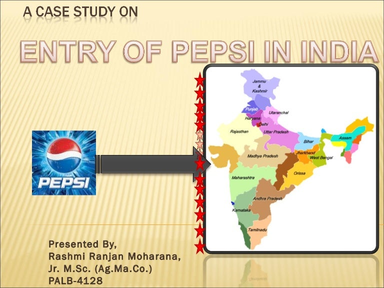 pepsi entry into india But indian politicians and consumers took the charges seriously, in part because they came from sunita narain a well-known activist in new delhi, narain, 45, was born into a family of freedom.
