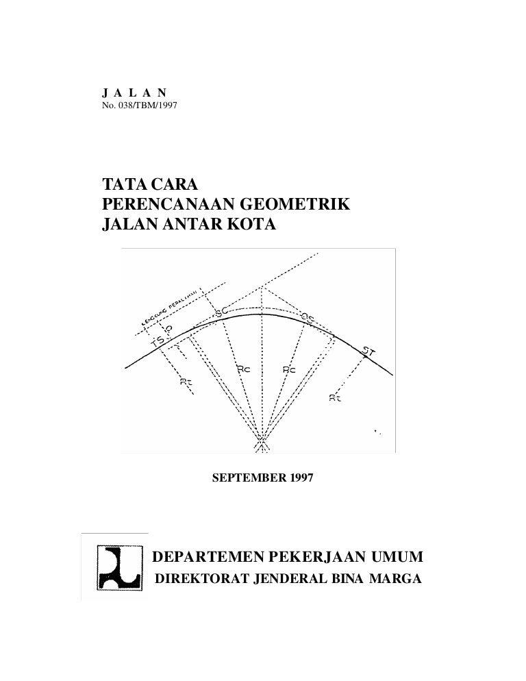 Peraturan Perencanaan Geometrik Jalan Antar Kota No 38 Tbm 1997 2