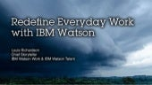 Redefine Everyday Work with Watson