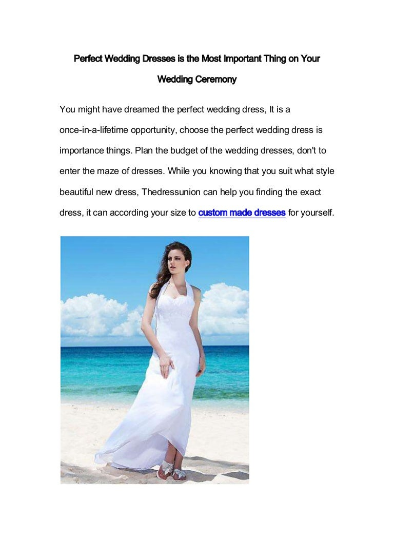 Perfect wedding dresses is the most important thing on your wedding c…