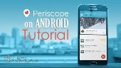 [TUTORIAL] How to Use Periscope on Android