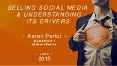 SELLING SOCIAL MEDIA & UNDERSTANDING  ITS DRIVERS