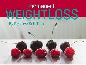 Permanent weight loss -  by positive talk