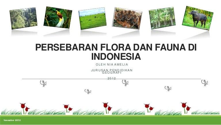 Persebaran Flora Dan Fauna Di Indonesia Nia Amelia 1001850