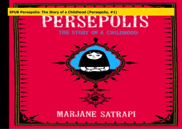 Epub Persepolis The Story Of A Childhood Persepolis 1