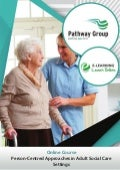 Person Centred Approaches in Adult Social Care Settings, E-learning Pathway Courses, Pathway Group