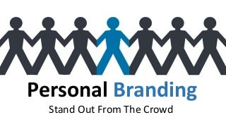 Personal Branding - Stand Out From The Crowd