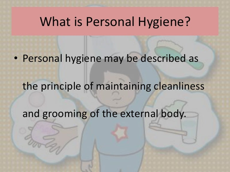 Personal hygiene ppt