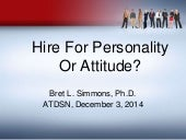 Should you hire for personality or attitude?