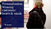 Personalization: Winning customers' hearts & minds