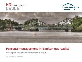 Personalmanagement in Banken quo vadis?