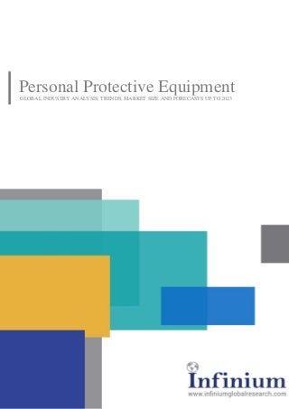 Personal Protective Equipment Market Intelligence Report for Comprehensive Information 2017-2023