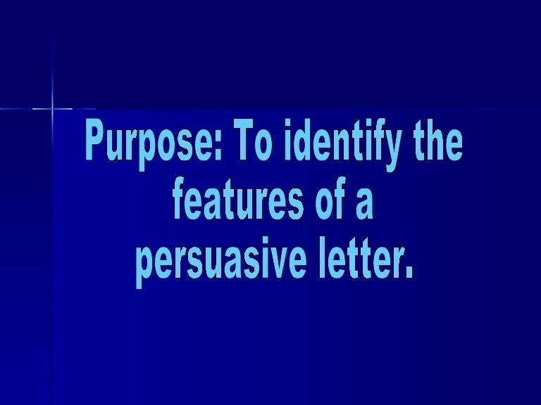 Persuasive letter features persuasiveletterfeatures 120417102022 phpapp02 thumbnail 4gcb1334659012 spiritdancerdesigns Image collections