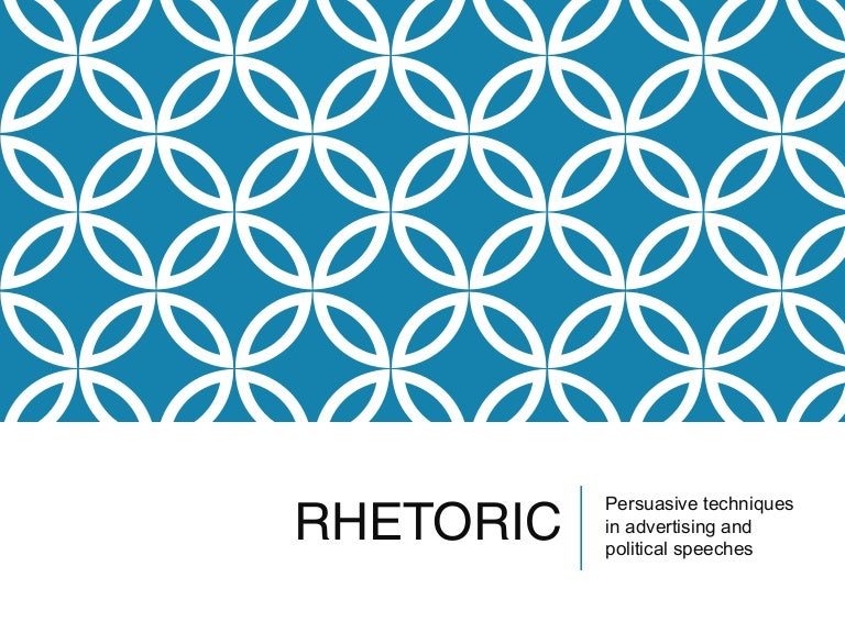 Persuasive techniques in advertising and political speeches & How to …