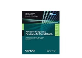 LIBRARY ~[NO BUY]~ Pervasive Computing Paradigms for Mental Health MindCare 9th International Conference 2019 Buenos Aires Argentina April 2324 2019 Proceedings and